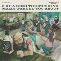 The Music Yo' Mama Warned You About — 3 Of A Kind