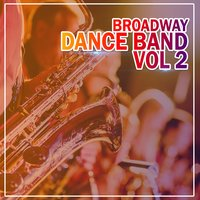 Broadway Dance Band, Vol. 2 — Broadway Dance Band