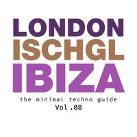 London - Ischgl - Ibiza, Vol.08 — сборник