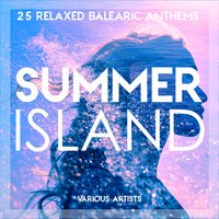 Summer Island (25 Relaxed Balearic Anthems) — сборник