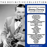 The Stuff Is Here — Jimmy Dorsey and His Orchestra