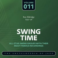Swing Time - The Encyclopedia of Jazz, Vol. 11 — Roy Eldridge