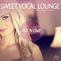 Sweet Vocal Lounge (Chillout Your Mind) — сборник