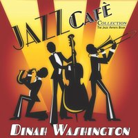 Jazz Cafè Collection — Dinah Washington, Irving Berlin, Джордж Гершвин