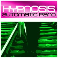 Automatic Piano — Hypnosis