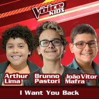 I Want You Back — Arthur Lima, João Vitor Mafra, Brunno Pastori