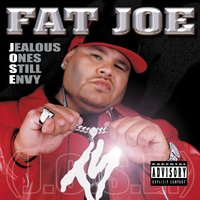 Jealous Ones Still Envy [J.O.S.E] — Fat Joe