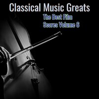 Classical Music Greats - Best Film Scores, Vol. 6 — сборник