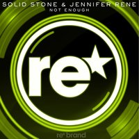 Not Enough — Jennifer Rene, Solid Stone