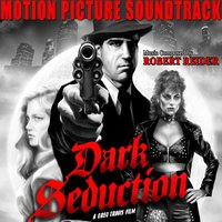 Dark Seduction (Motion Picture Soundtrack) — Robert Reider, Steve Altman & Shari Famous