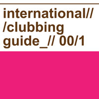 Minimal, House and Techno  Vol.01 — International Clubbing Guide