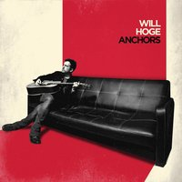 Anchors — Will Hoge