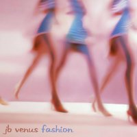 Fashion — JB Venus