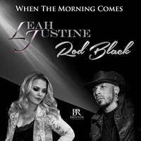 When the Morning Comes — Fluff, Rod Black, Leah Justine
