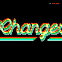 Changes — The Junction