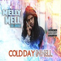 Cold Day In Hell — Melly Mell Tha Mobsta
