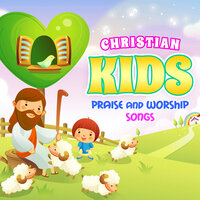 Christian Kids Praise and Worship Songs — St. John's Children's Choir (Primary), the Countdown Kids (Primary)