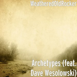 WeatheredOldRocker - Archetypes