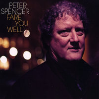 Fare You Well — Peter Spencer