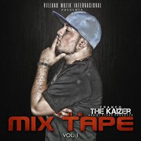 The Mix Tape, Vol.1 — Franco The Kaizer
