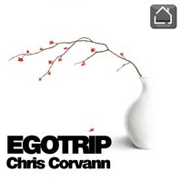 Egotrip — Chris Corvann