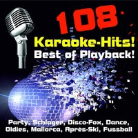 108 Karaoke-Hits! Best of Playback! Party, Schlager, Disco-Fox, Dance, Oldies, Mallorca, Après-Ski, Fussball-Hits — сборник