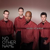 No Other Name — Voices of Praise