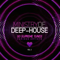 Ministry of Deep-House (50 Supreme Tunes), Vol. 2 — сборник