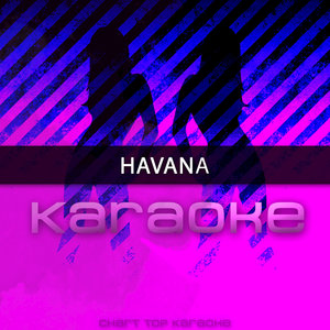 Chart Topping Karaoke - Havana