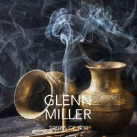 Dreams of India — Glenn Miller