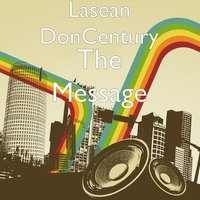 The Message — Lasean DonCentury