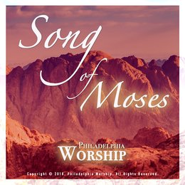 Song of Moses — Passion, Philadelphia Worship