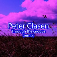 Through the Groove — Peter Clasen