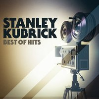Stanley Kubrick: Best of Hits — Gold Rush Studio Orchestra