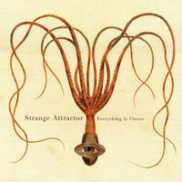 Everything Is Closer — Strange Attractor