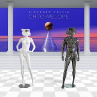 Chromelove - ep — Vincenzo Salvia