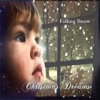 Christmas Dreams — Falling Snow