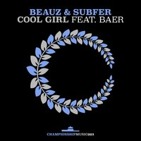Cool Girl — Baer, Subfer, Beauz