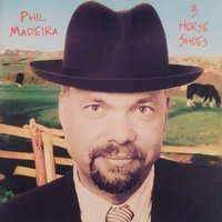 Three Horseshoes — Phil Madeira
