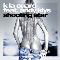 Shooting Star — K La Cuard feat. Andy Kiys