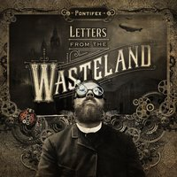 Letters from the Wasteland, Vol. 1 — Pontifex