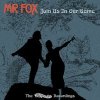 Join Us in Our Game — Mr. Fox