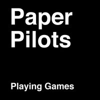 Playing Games — Paper Pilots