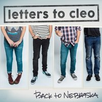 Back to Nebraska — Letters To Cleo