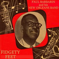 Fidgety Feet — Paul Barbarin & His New Orleans Band