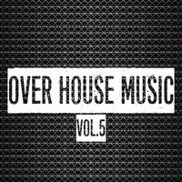 Over House Music, Vol. 5 — сборник
