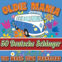 Oldie Mania: 50 Deutsche Schlager Hits — The Magic Time Travelers