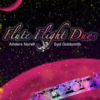 Flute Flight Duos — Syd Goldsmith & Anders Norell