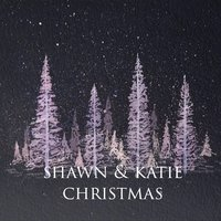 Christmas — Shawn and Katie