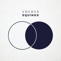 Equinox — Various Composers, Voces8